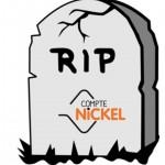 fin du compte nickel