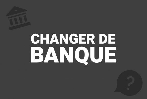 Changer de banque : est-ce aussi simple que l'on pourrait l'imaginer ?